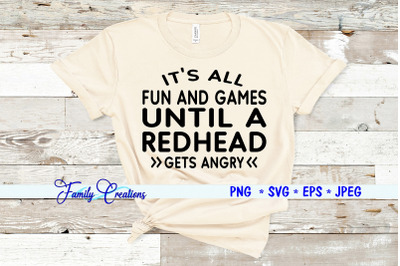 It's All Fun and Games Until A Redhead Gets Angry