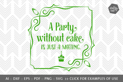 A Party Without Cake (Version 1) - SVG, PNG & VECTOR Cut File