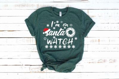 Santa Watch SVG I'm on Santa wach family christmas svg 1630s