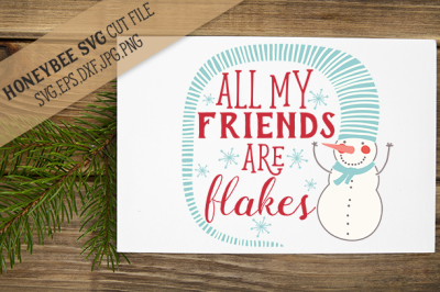 Download All My Friends Are Flakes Free Free Svg Cricut Cards