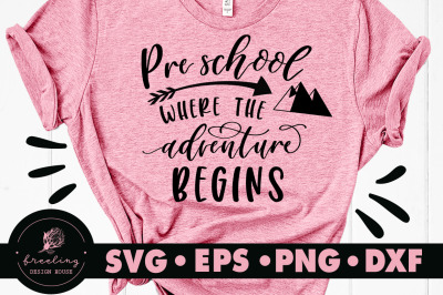 Pre School Where The Adventure Begins SVG
