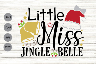 Little Miss Jingle Belle Svg, Christmas Svg, Jingle Bell Svg.