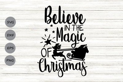 Believe In The Magic Of Christmas Svg, Christmas Svg, Merry Christmas.