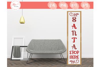 Porch Sign - Santa Stop Here SVG