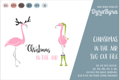 Christmas in the Air SVG / Xmas SVG / Flamingo SVG