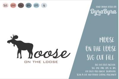 Moose on the Loose / Moose SVG / Deer SVG Cut File