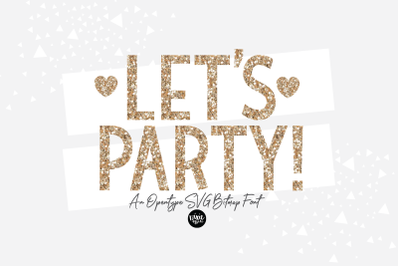 LET'S PARTY Font - OpenType SVG Bitmap Font, PNG and PSD letters