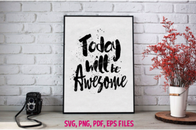 today will be awesome / svg, eps, png file