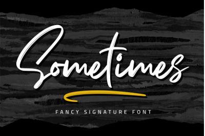Sometimes - Fancy Signature font