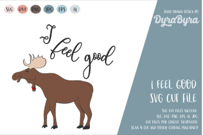 I feel good SVG / Moose SVG / Glass SVG / Reindeer