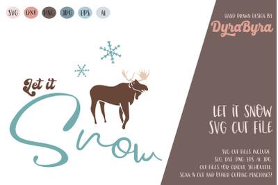 Let it Snow SVG / Moose SVG / Reindeer SVG / Snow SVG / Xmas