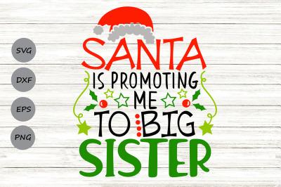 Santa Is Promoting Me To Big Sister Svg, Christmas Svg, New Baby Svg.