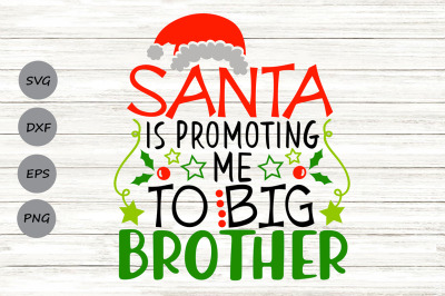 Santa Is Promoting Me To Big Brother Svg, Christmas Svg, New Baby Svg.