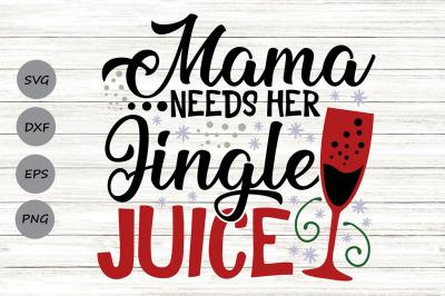 Mama Needs Her Jingle Juice Svg, Christmas Svg, Wine Glass Svg.