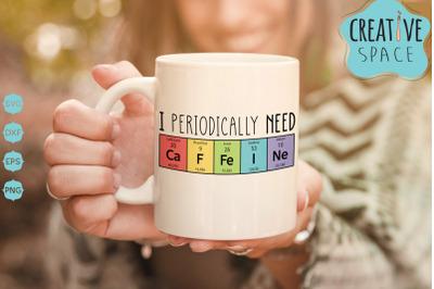 i periodically need caffeine svg