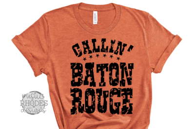 Callin' Baton Rouge SVG / PNG Digital Cut File