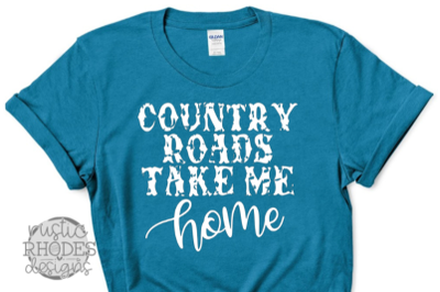 Country Roads Take Me Home SVG / PNG Digital Cut File