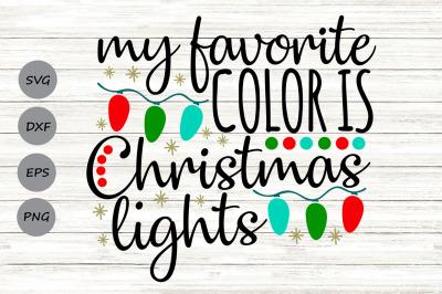 My Favorite Color Is Christmas Lights Svg, Christmas Svg, Holiday Svg.