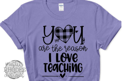 You Are The Reason I Love Teaching SVG / PNG Digital Cut File