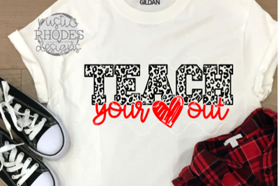 Teach Your Heart Out SVG / PNG Digital Cut File