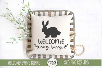 Welcome Every Bunny Easter Spring SVG