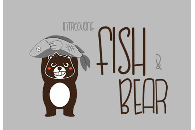 Fish & Bear