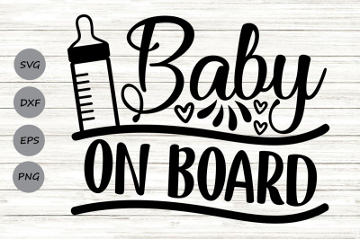 Baby On Board Svg, Newborn Svg, New Baby Svg, Baby Boy Svg, Baby Girl.