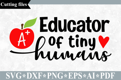 Educator of tiny humans SVG, Teacher cut file