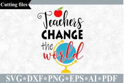 Teachers change the world SVG, Teacher SVG, Teacher cut file