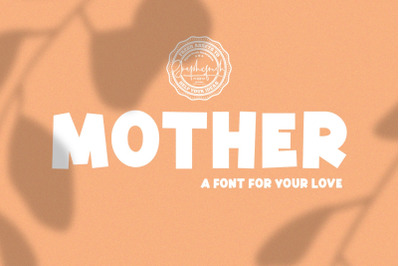 Mother | A Font for Your Love