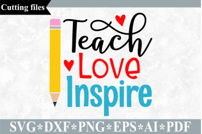 Teach love inspire SVG, Teacher SVG, School cut file