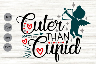Cuter Than Cupid Svg, Valentine's Day Svg, Girl Valentine Svg.