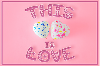 This Is Love: Valentine's Craft Font