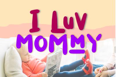 I Luv Mommy Playful font