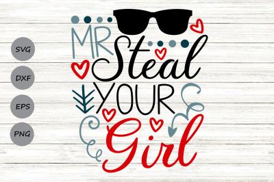 Mr Steal Your Girl Svg, Baby Boy Svg, Funny Kids Svg, Boys Valentine.