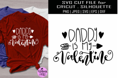 Daddy is my valentine svg, valentine shirt svg
