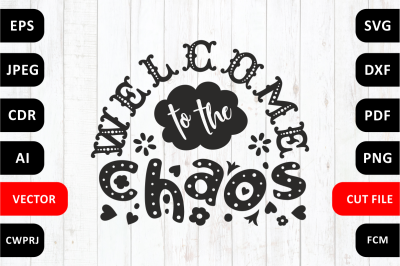 Love Family SVG Quote cut file. Welcome to the chaos