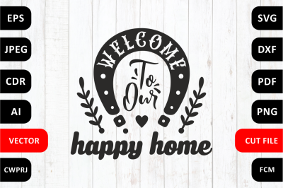 Love Family SVG Quote cut file. Welcome to our happy home