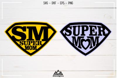Super Mom Svg Design