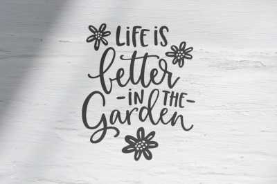 Life is better in the garden SVG, EPS, PNG, DXF