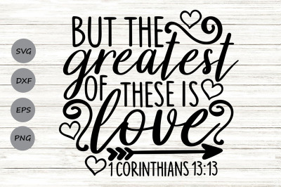 But The Greatest Of These Is Love Svg, Valentine's Day Svg, Christian.