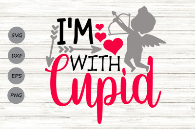 I'm With Cupid Svg, Valentine's Day Svg, Cupid Svg, Kids Valentine Svg