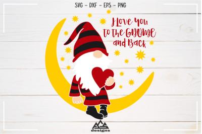 Gnome Valentine - Love You To The GNOME Svg Design