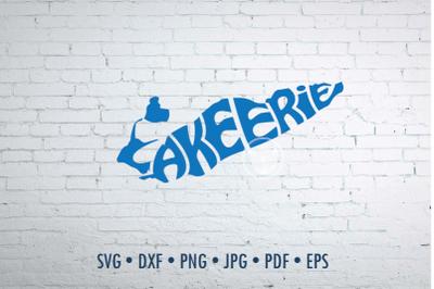 Lake Erie Word art Svg Dxf Eps Png Jpg, T-shirt Typography overlay
