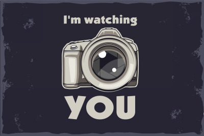 Photographer t shirt illustrations. I'm watching you