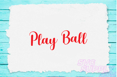 Play ball svg for baseball tshirt