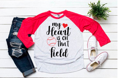 My heart is on that field svg for baseball tshirt