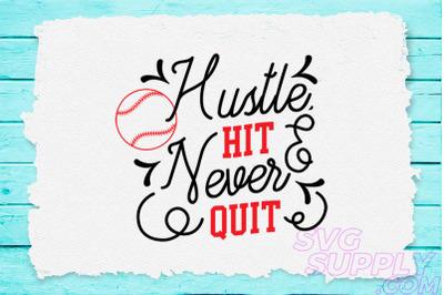 Hustle hit never quit svg for baseball tshirt