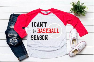 I can't it's baseball season svg for baseball tshirt