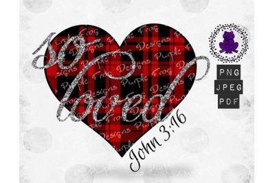 Valentines sublimation, Scripture sublimation, So Loved, John 3:16
